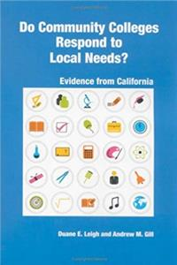 Download Do Community Colleges Respond to Local Needs? Evidence from California eBook