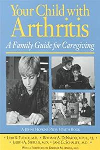 Download Your Child with Arthritis: A Family Guide for Caregiving (A Johns Hopkins Press Health Book) eBook