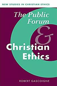 Download The Public Forum and Christian Ethics (New Studies in Christian Ethics) eBook