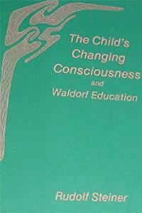 Download The Child's Changing Consciousness and Waldorf Education eBook
