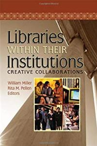 Download Libraries Within Their Institutions: Creative Collaborations (Published Simultaneously as Resource Sharing & Information N) eBook