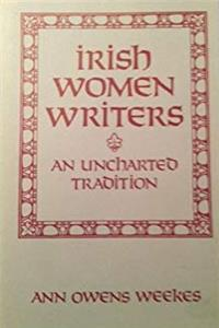 Download Irish Women Writers: An Uncharted Tradition eBook