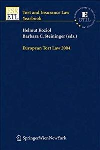 Download European Tort Law 2004 (Tort and Insurance Law / Tort and Insurance Law - Yearbooks (closed)) eBook