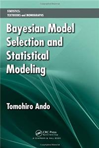 Download Bayesian Model Selection and Statistical Modeling (Statistics:  A Series of Textbooks and Monographs) eBook