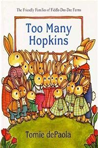 Download Too Many Hopkins (Friendly Families of Fiddle-dee-dee Farms) eBook