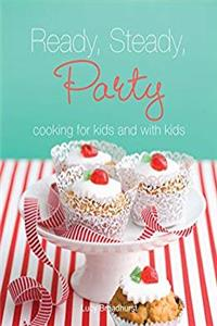 Download Ready Steady Party: Cooking for Kids and with Kids eBook