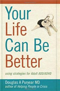 Download Your Life Can Be Better, Using Strategies for Adult ADD/ADHD eBook