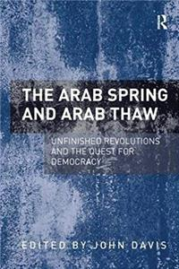 Download The Arab Spring and Arab Thaw: Unfinished Revolutions and the Quest for Democracy eBook