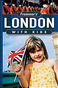 Download Frommer's London with Kids (Frommers With Your Family Series) eBook
