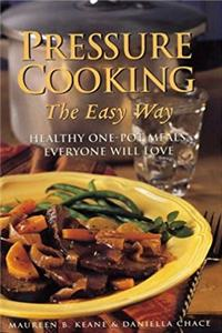 Download Pressure Cooking the Easy Way: Healthy One-Pot Meals Everyone Will Love eBook