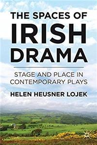 Download The Spaces of Irish Drama: Stage and Place in Contemporary Plays eBook