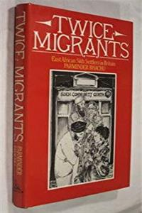 Download Twice Migrants: East African Sikh Settlers in Britain eBook
