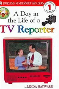 Download DK Readers: Jobs People Do -- A Day in a Life of a TV Reporter (Level 1: Beginning to Read) eBook
