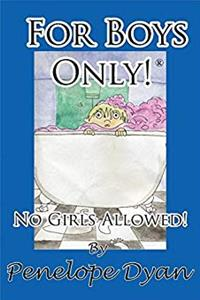 Download For Boys Only!  No Girls Allowed! eBook