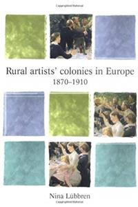 Download Rural Artists' Colonies in Europe, 1870-1910 (Barber Institute's Critical Perspectives in Art History) eBook