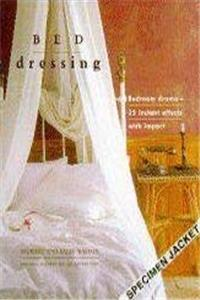 Download Bed Dressing: Bedroom Drama 25 Instant Effects With Impact (The Interior Focus Series) eBook