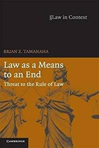 Download Law as a Means to an End: Threat to the Rule of Law (Law in Context) eBook