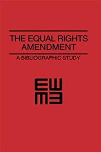 Download The Equal Rights Amendment: A Bibliographic Study eBook