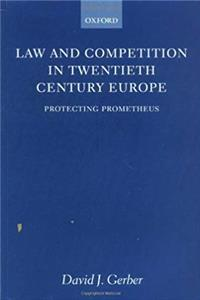 Download Law and Competition in Twentieth Century Europe: Protecting Prometheus eBook