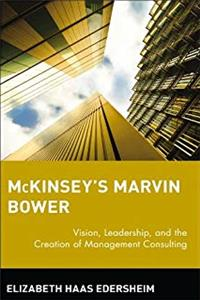 Download McKinsey's Marvin Bower: Vision, Leadership, and the Creation of Management Consulting eBook