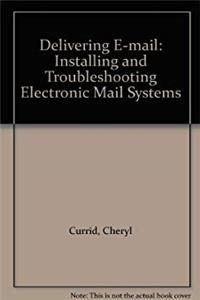 Download Delivering E-mail: Installing and Troubleshooting Electronic Mail Systems eBook
