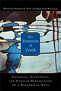 Download The Fountain of Youth: Cultural, Scientific, and Ethical Perspectives on a Biomedical Goal eBook