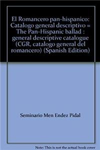 Download El Romancero pan-hispánico: Catálogo general descriptivo = The Pan-Hispanic ballad : general descriptive catalogue (CGR, catálogo general del romancero) (Spanish Edition) eBook