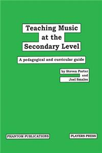 Download Teaching Music at the Secondary Level: Pedagogical and Curricular Guide eBook
