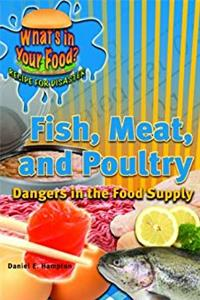 Download Fish, Meat, and Poultry: Dangers in the Food Supply (What's in Your Food? Recipe for Disaster) eBook