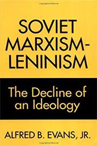Download Soviet Marxism-Leninism: The Decline of an Ideology eBook