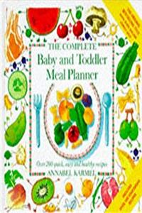 Download The Complete Baby and Toddler Meal Planner: Over 200 Quick, Easy and Healthy Recipes eBook