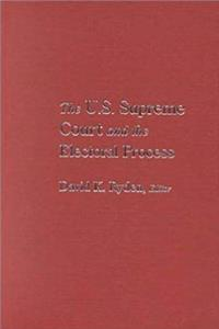 Download The U.S. Supreme Court and the Electoral Process eBook